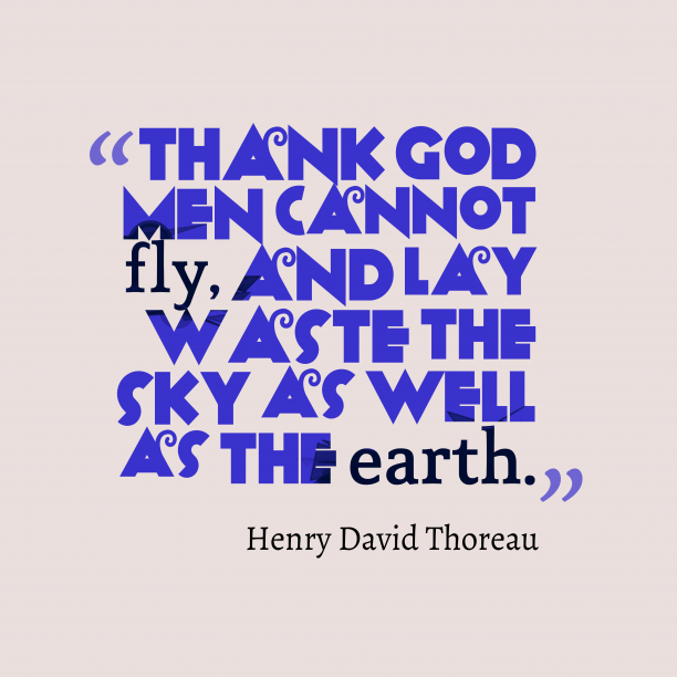 Henry David Thoreau  quote about environmental