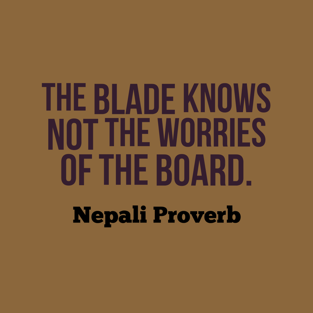 Nepali proverb about care.