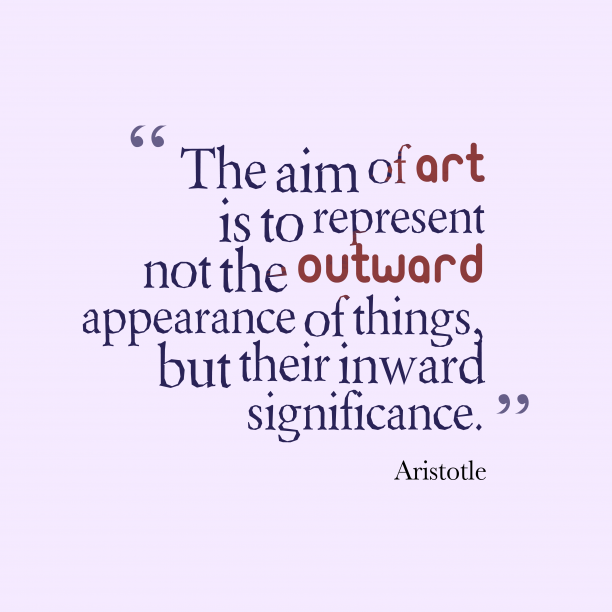 Aristotle quote about art.