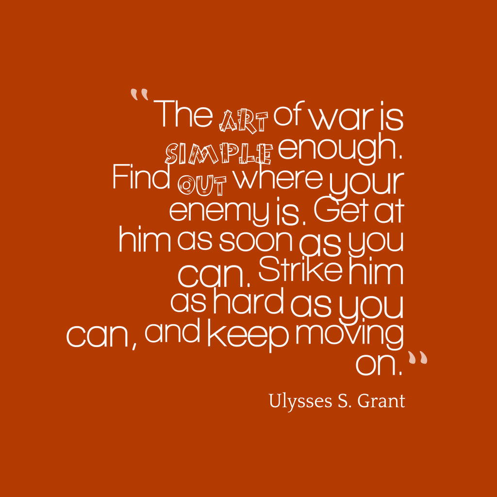 Art Of War Quotes: Picture Ulysses S. Grant Quote About Moving On