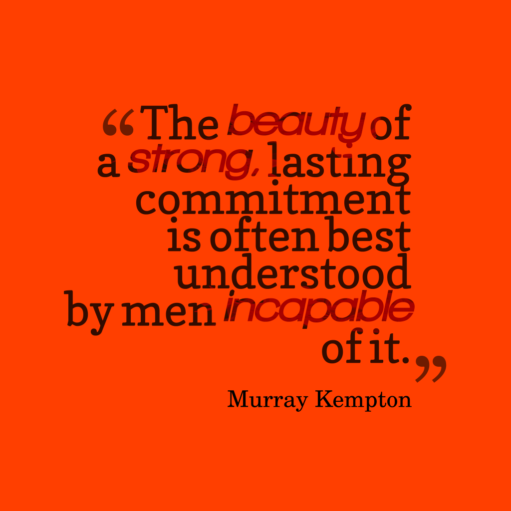 Murray Kempton quote about men.