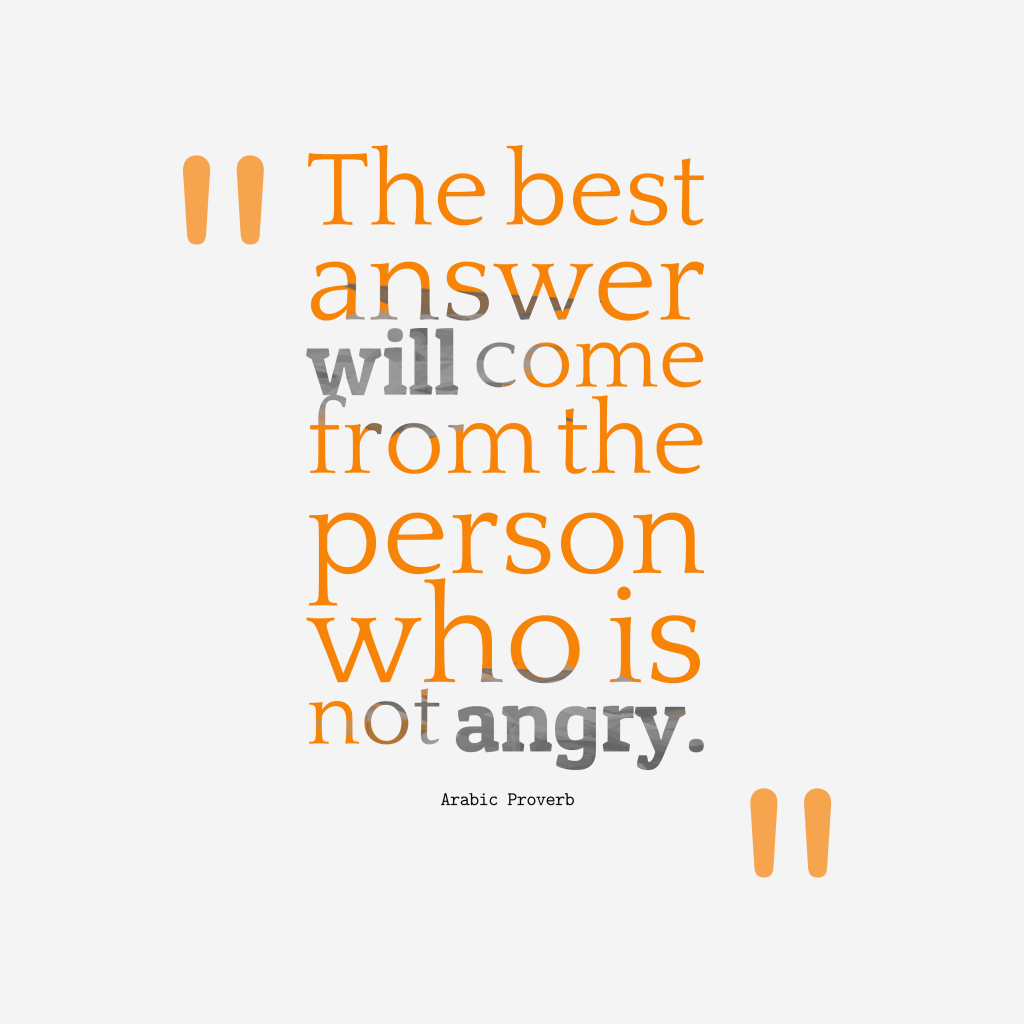 Arabic proverb about anger.