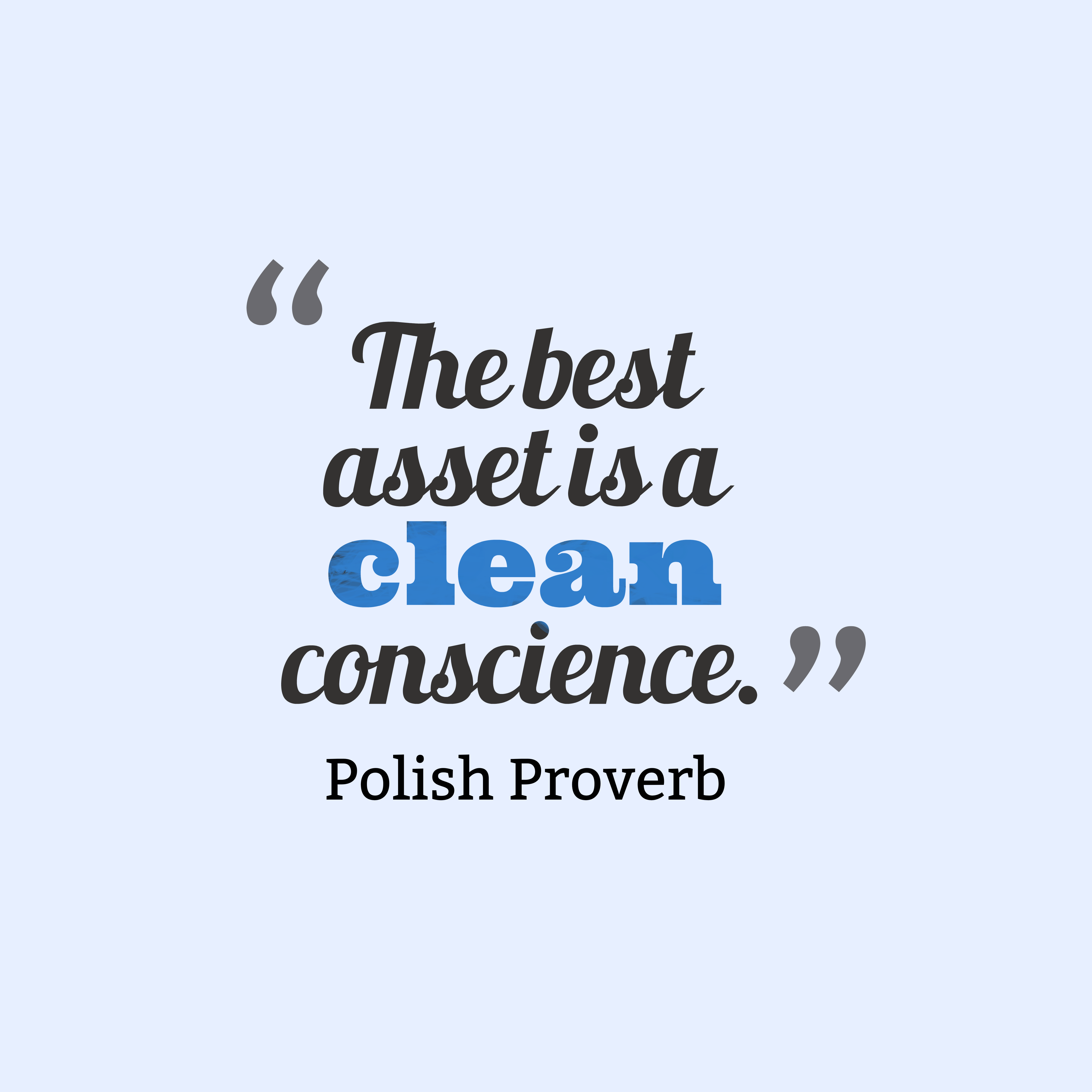 Quotes image of The best asset is a clean conscience.