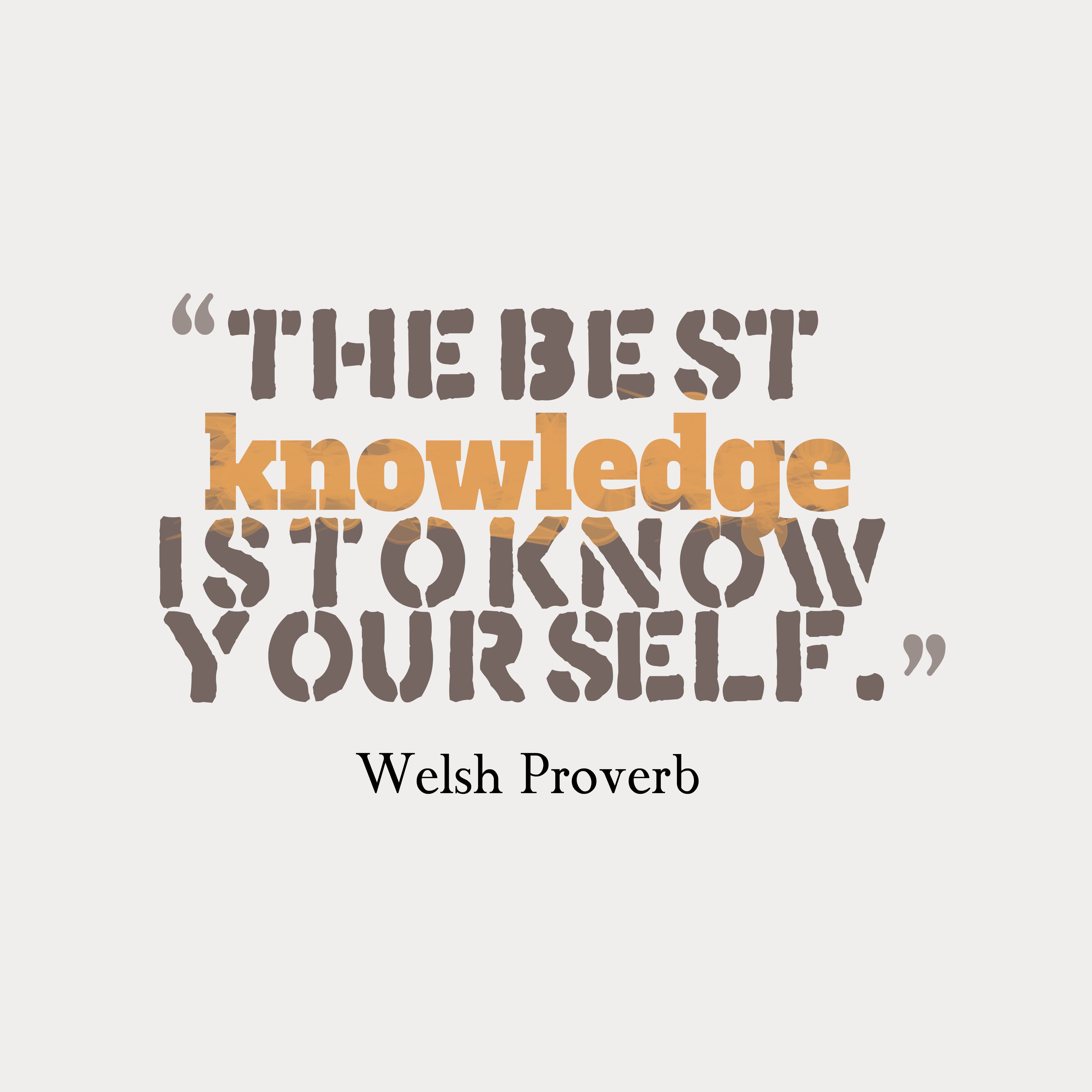 Quotes image of The best knowledge is to know yourself.