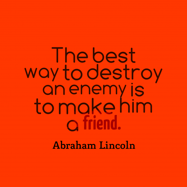 Abraham Lincoln quote about enemy.