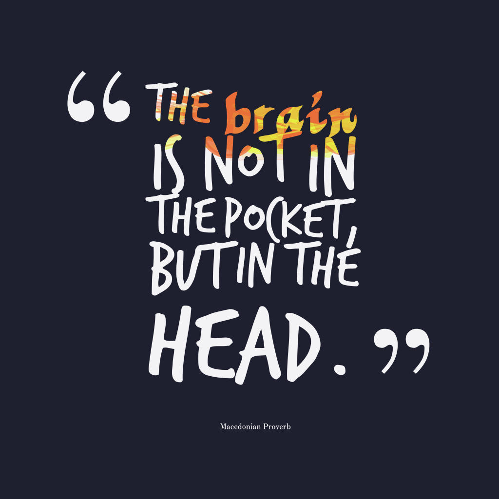 Macedonian proverb about brain.