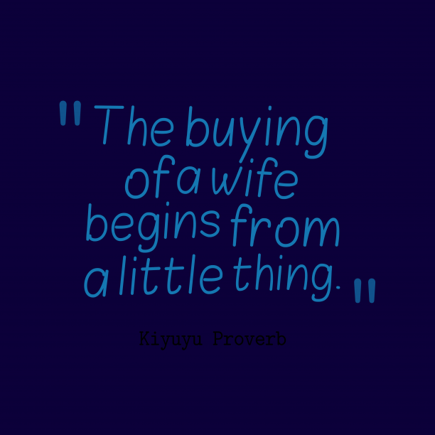 Kiyuyu Wisdom 's quote about . The buying of a wife…
