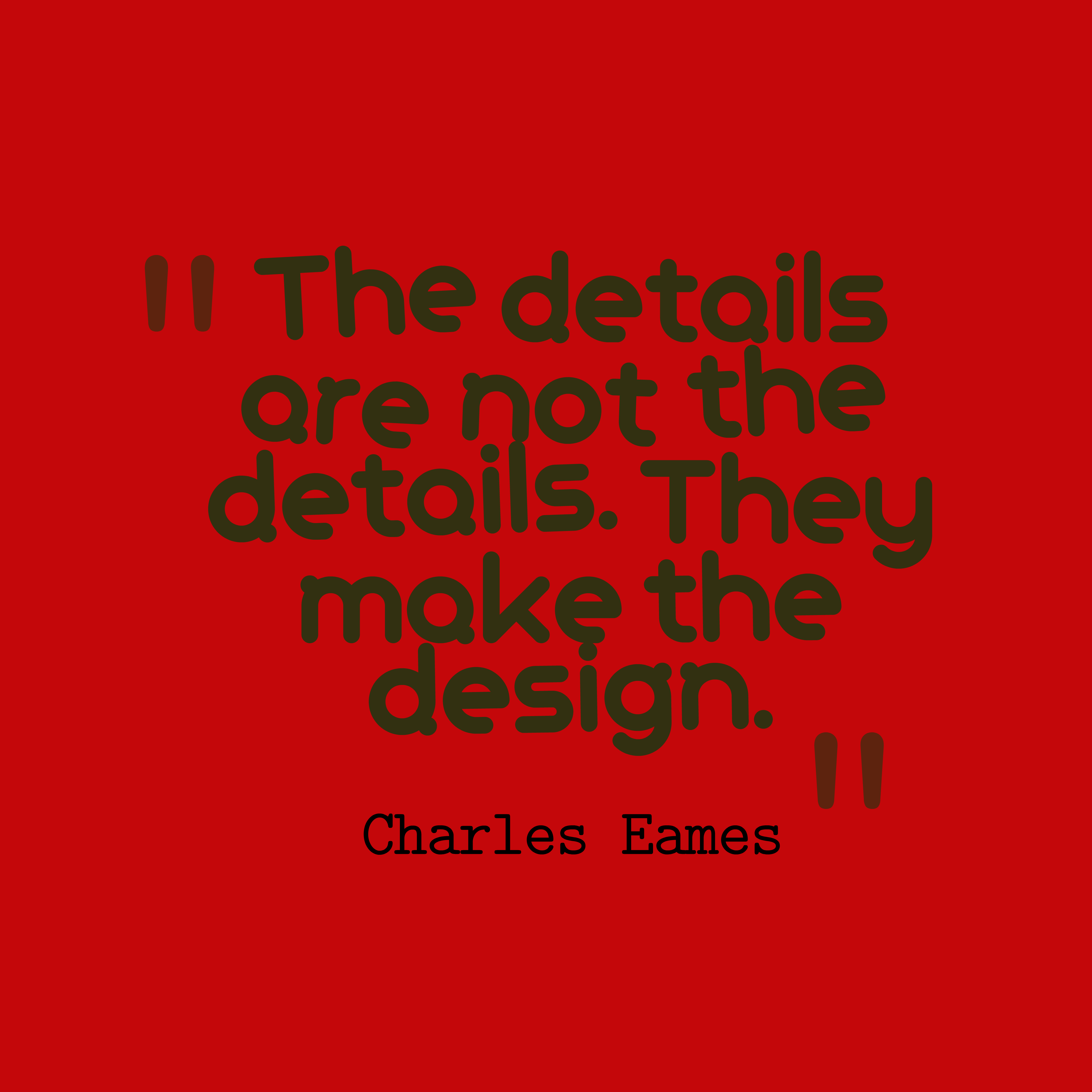 Picture » Charles Eames quote about design.