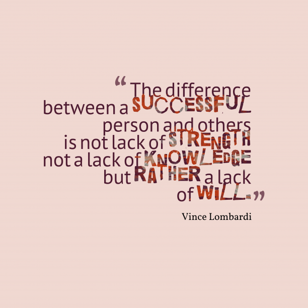 Vince Lombardi 's quote about . The difference between a successful…