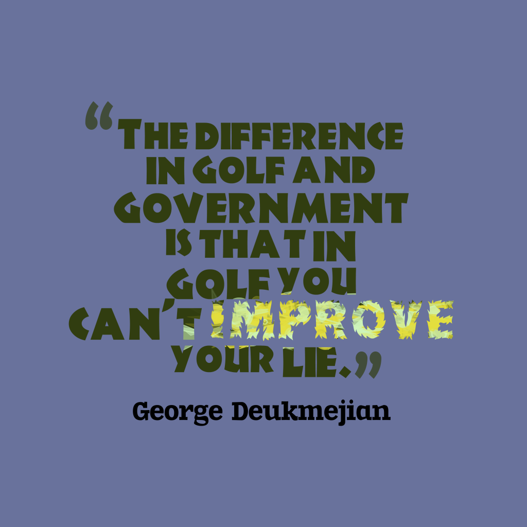 Golf Quote Picture George Deukmejian Quote About Golf Quotescover