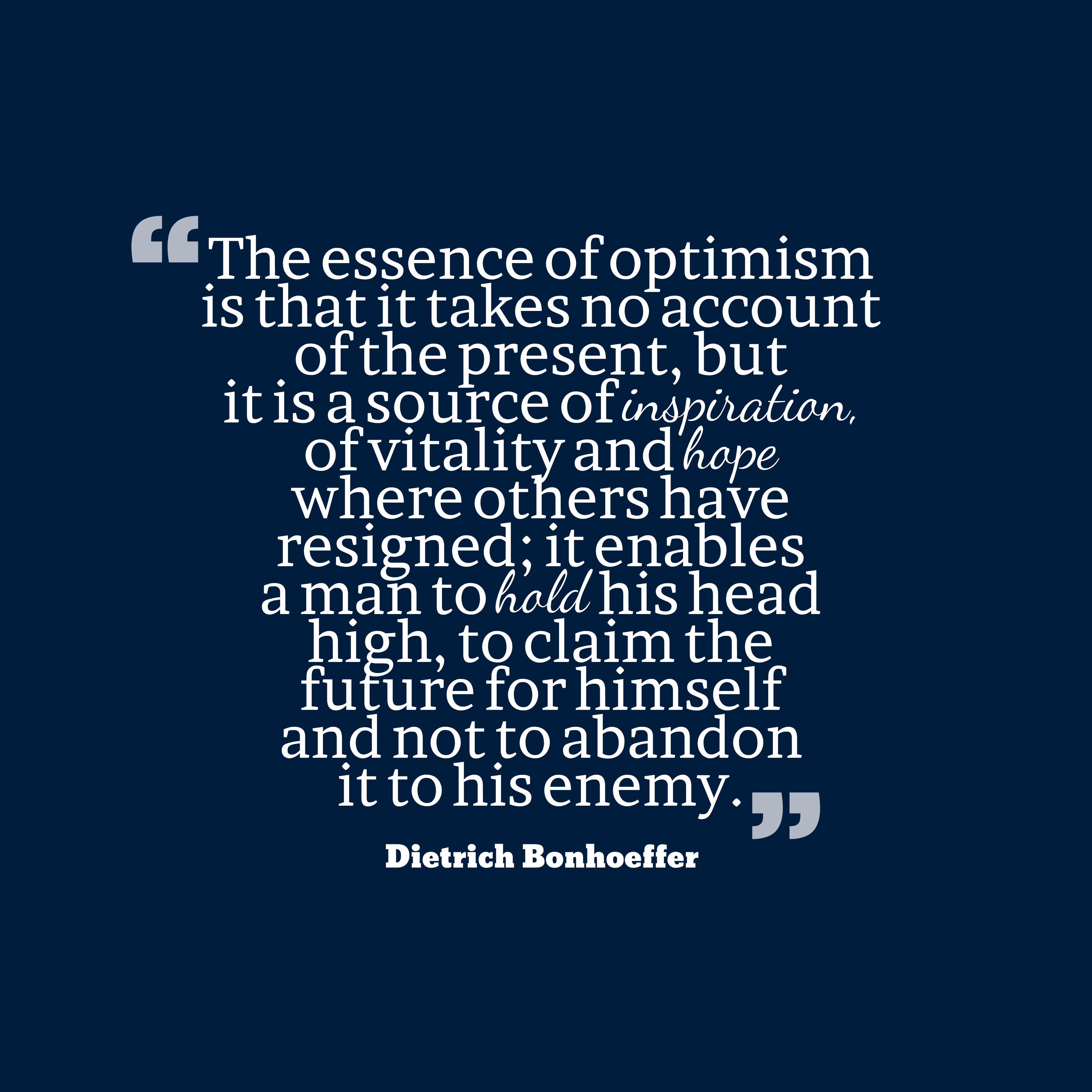 Bonhoeffer Quotes | Dietrich Bonhoeffer Quote About Optimism