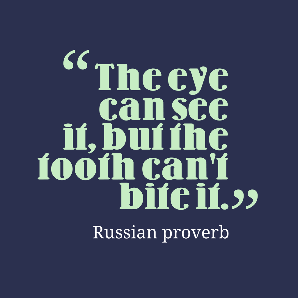 Russian proverb about problem.