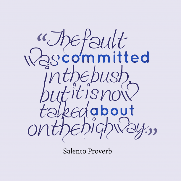 Salento Wisdom 's quote about Fault. The fault was committed in…