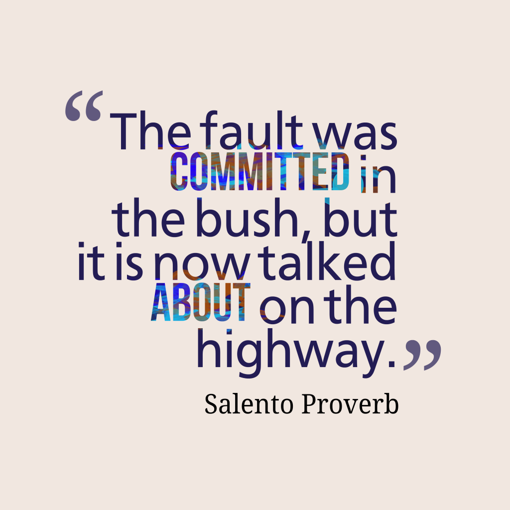 Salento proverb about problems.