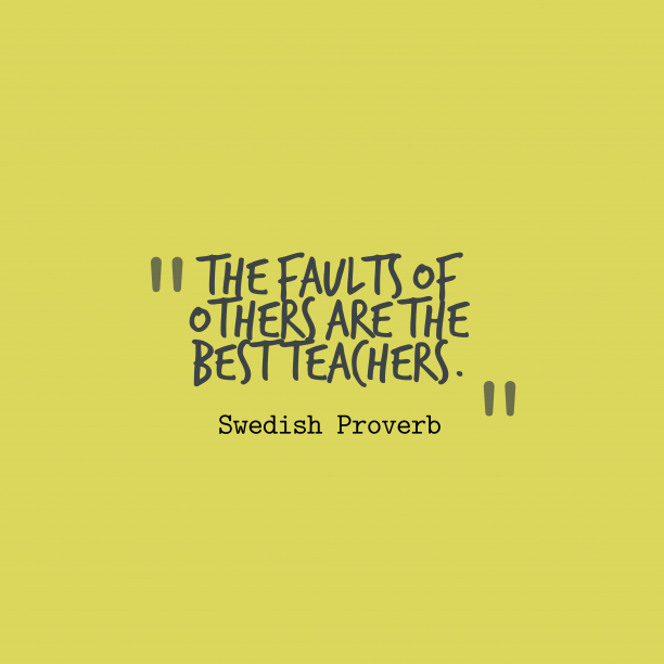 Swedish wisdom about fault.