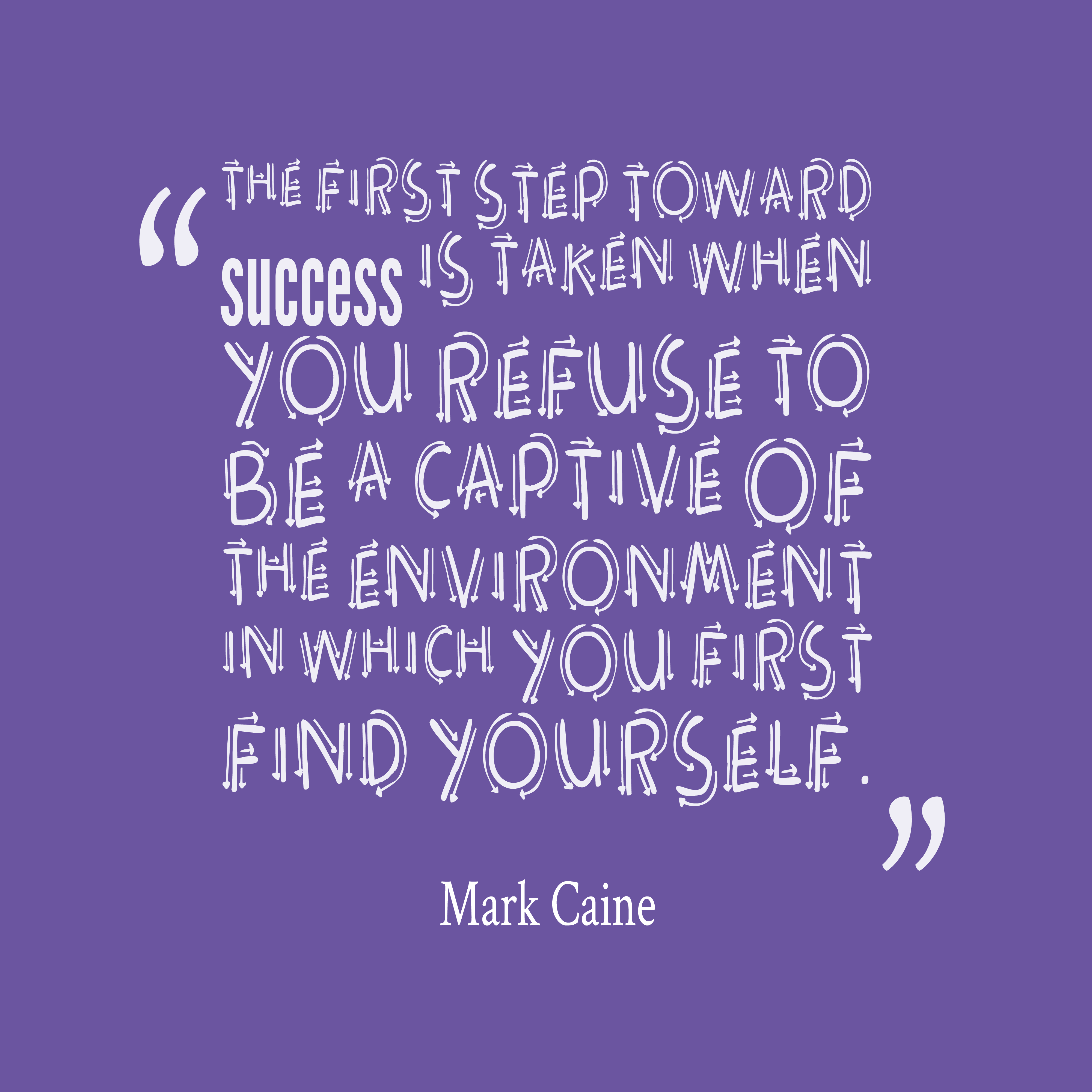 Mark Caine Quote About Success