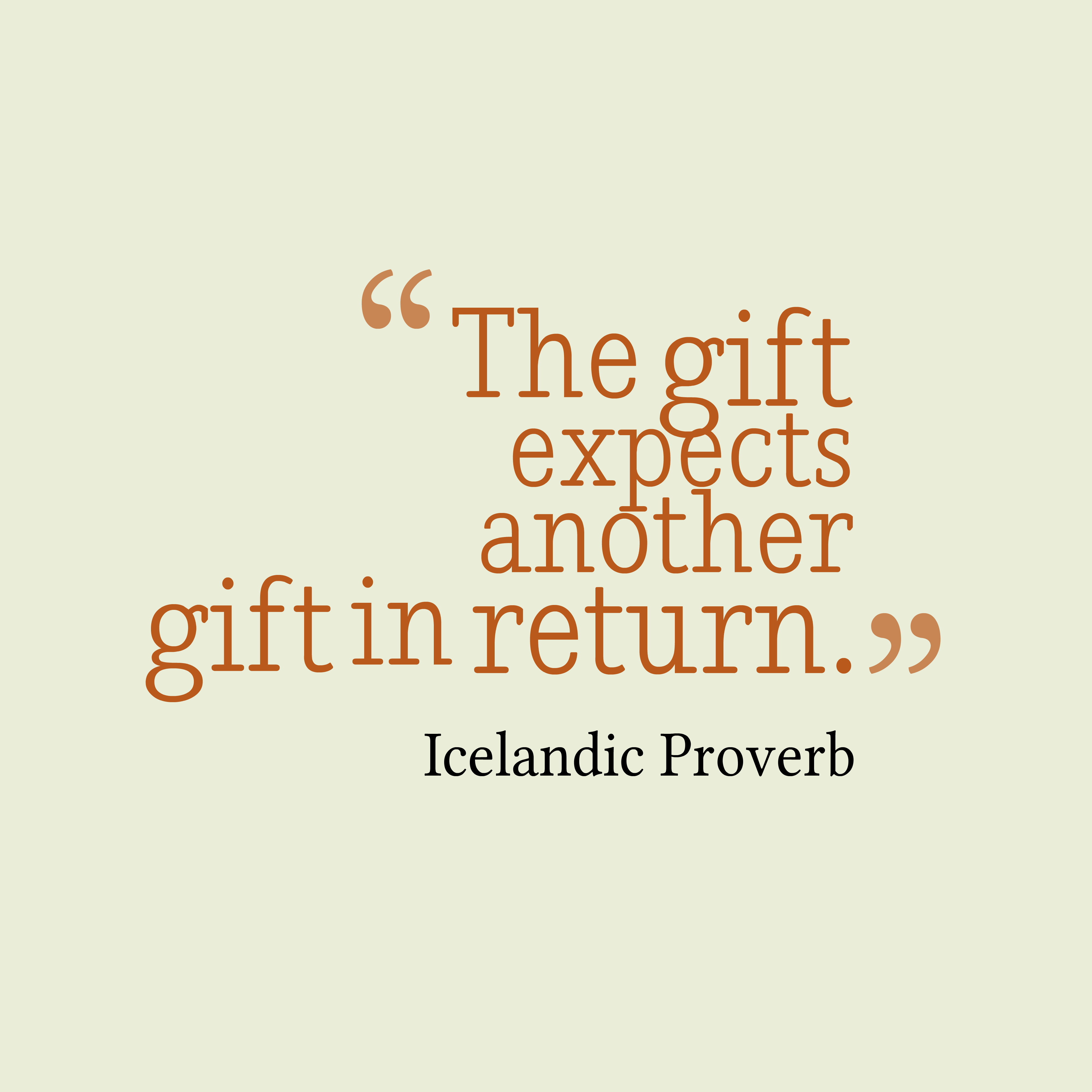 Quotes image of The gift expects another gift in return.