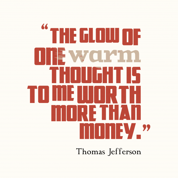 Thomas Jefferson quote about glow.