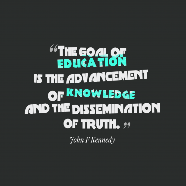 John F. Kennedy quote about education.