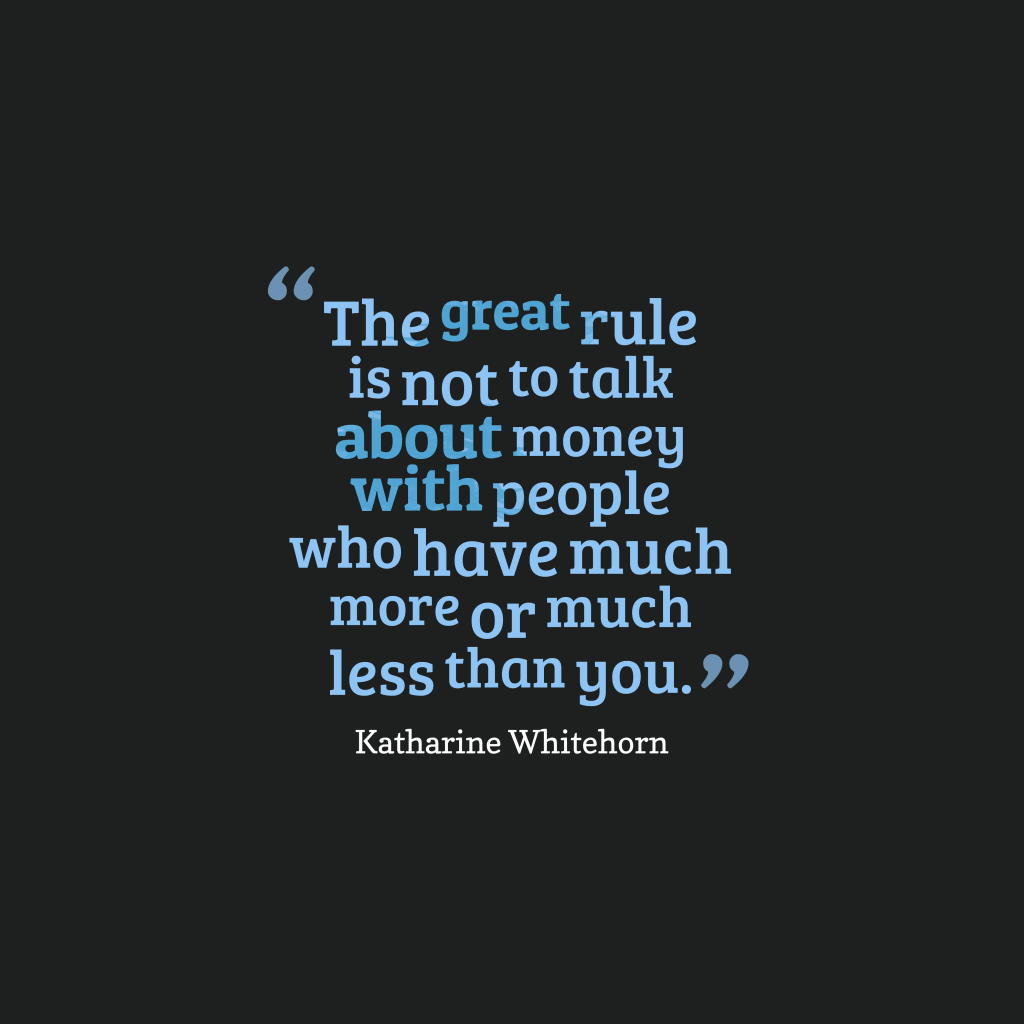 Katharine Whitehorn quote about money.