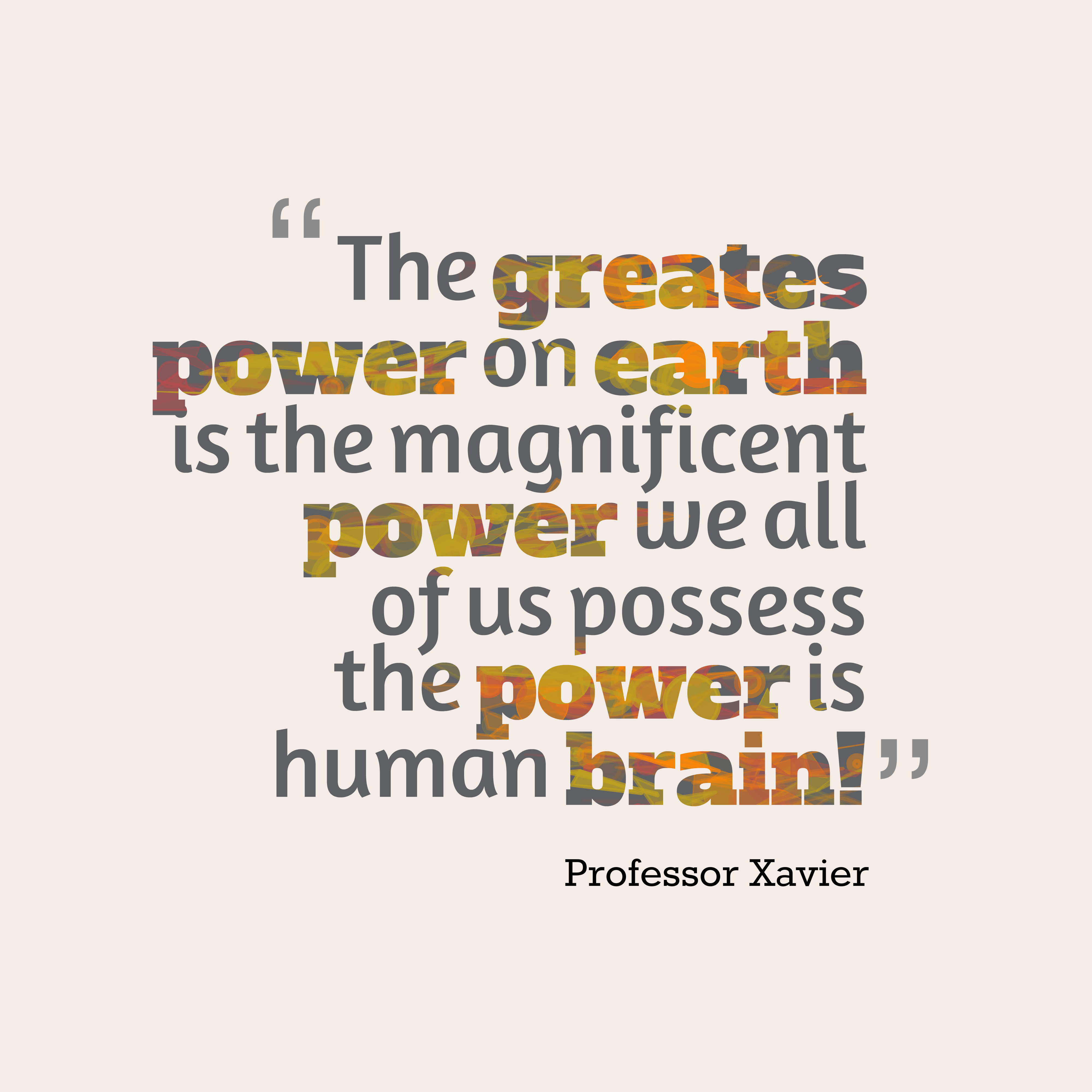 Quotes image of The greates power on earth is the magnificent power we all of us possess… the power is human brain!