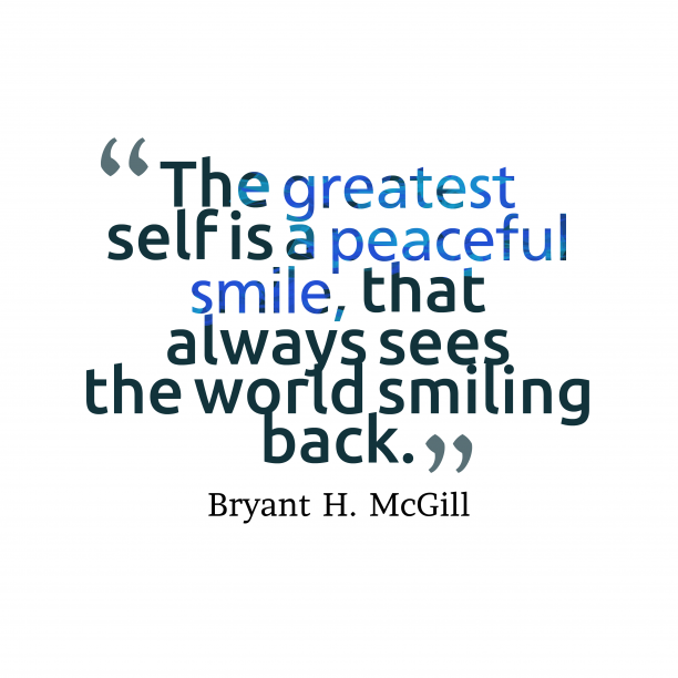 Bryant H. McGill 's quote about . The greatest self is a…