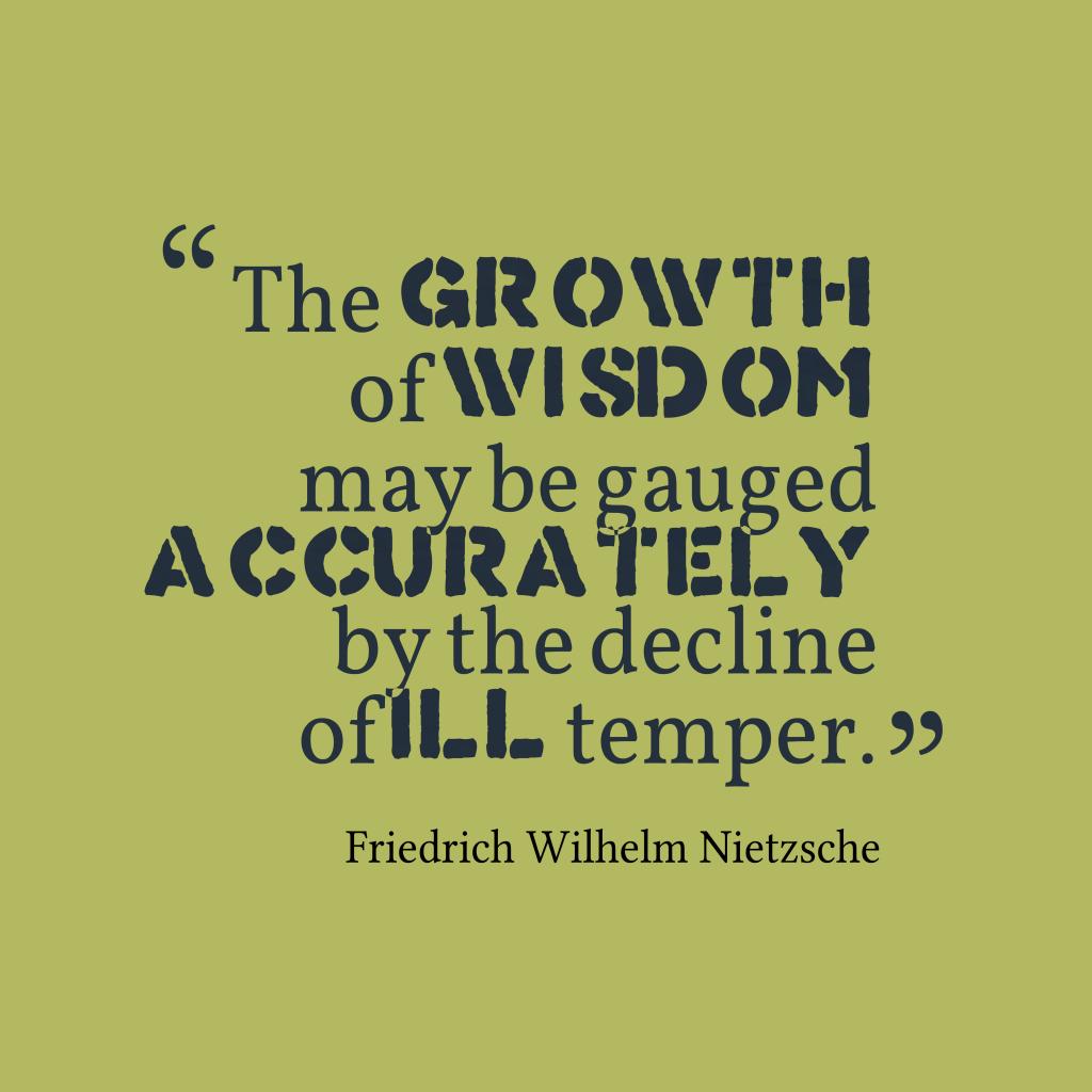 Friedrich Wilhelm Nietzsche quote about temper.