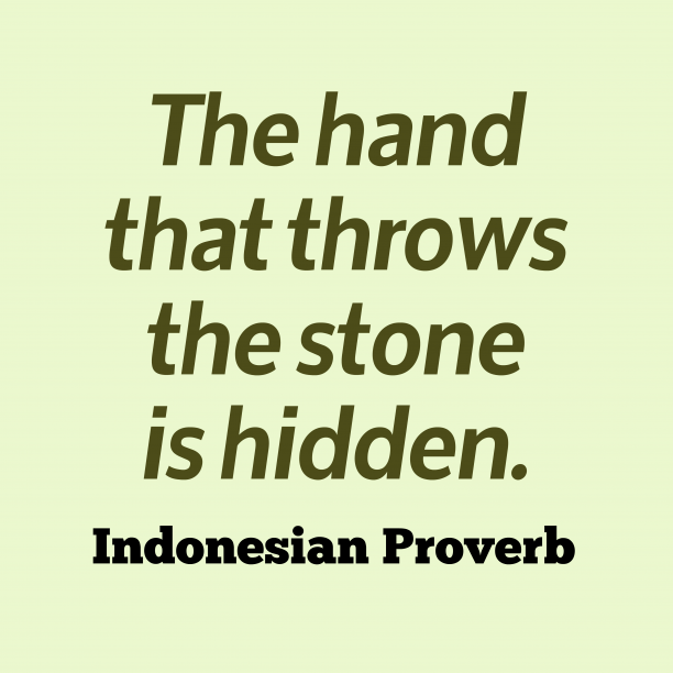 Indonesian Wisdom 's quote about . The hand that throws the…
