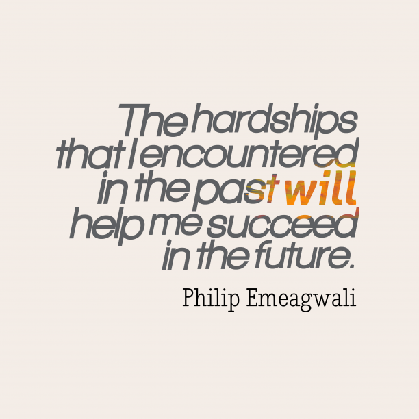 Philip Emeagwali quote about future.
