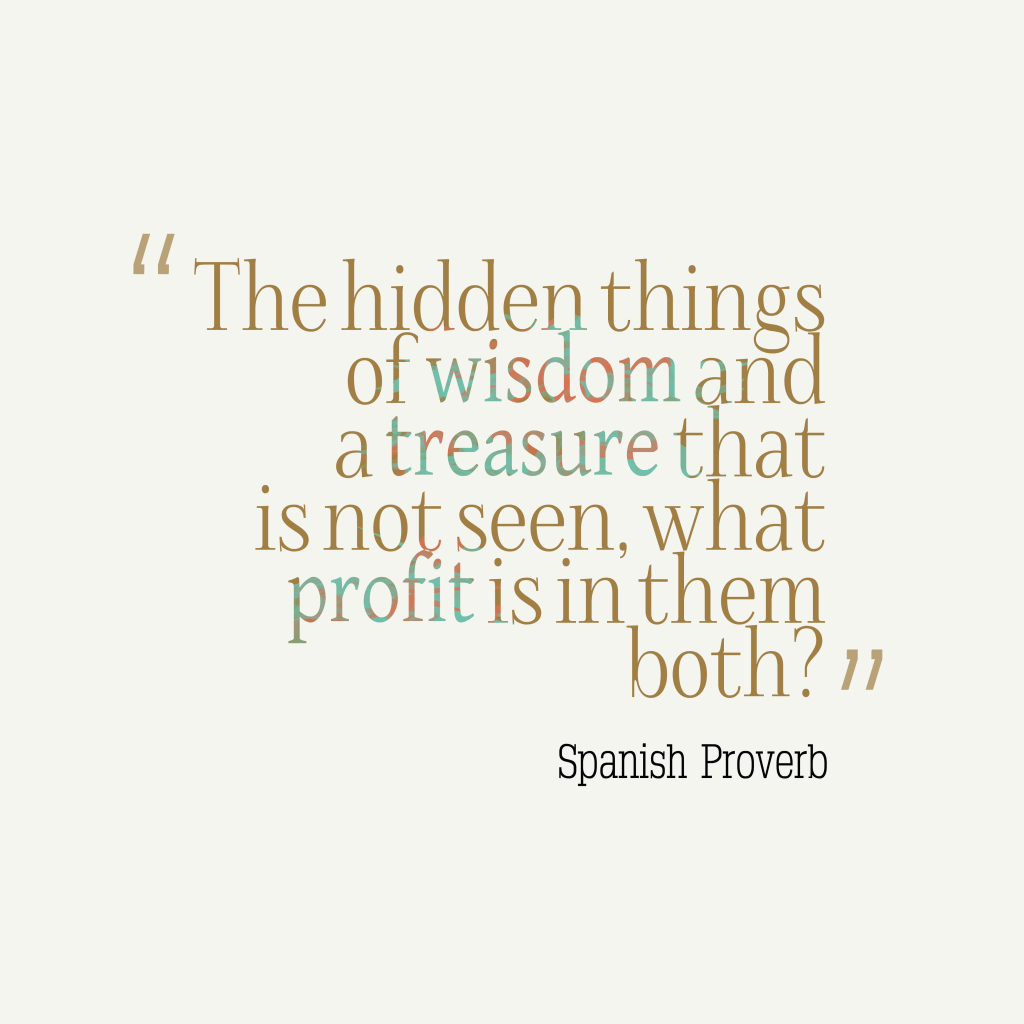 Spanish proverb about wisdom.