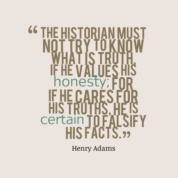 Henry Adams quote about history.