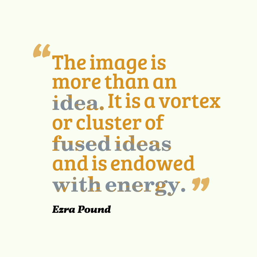 Ezra Pound quote about energy.