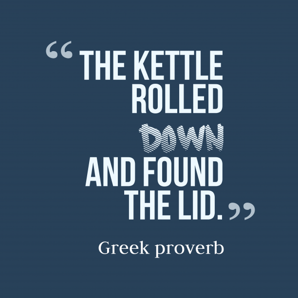 Greek wisdom about character.