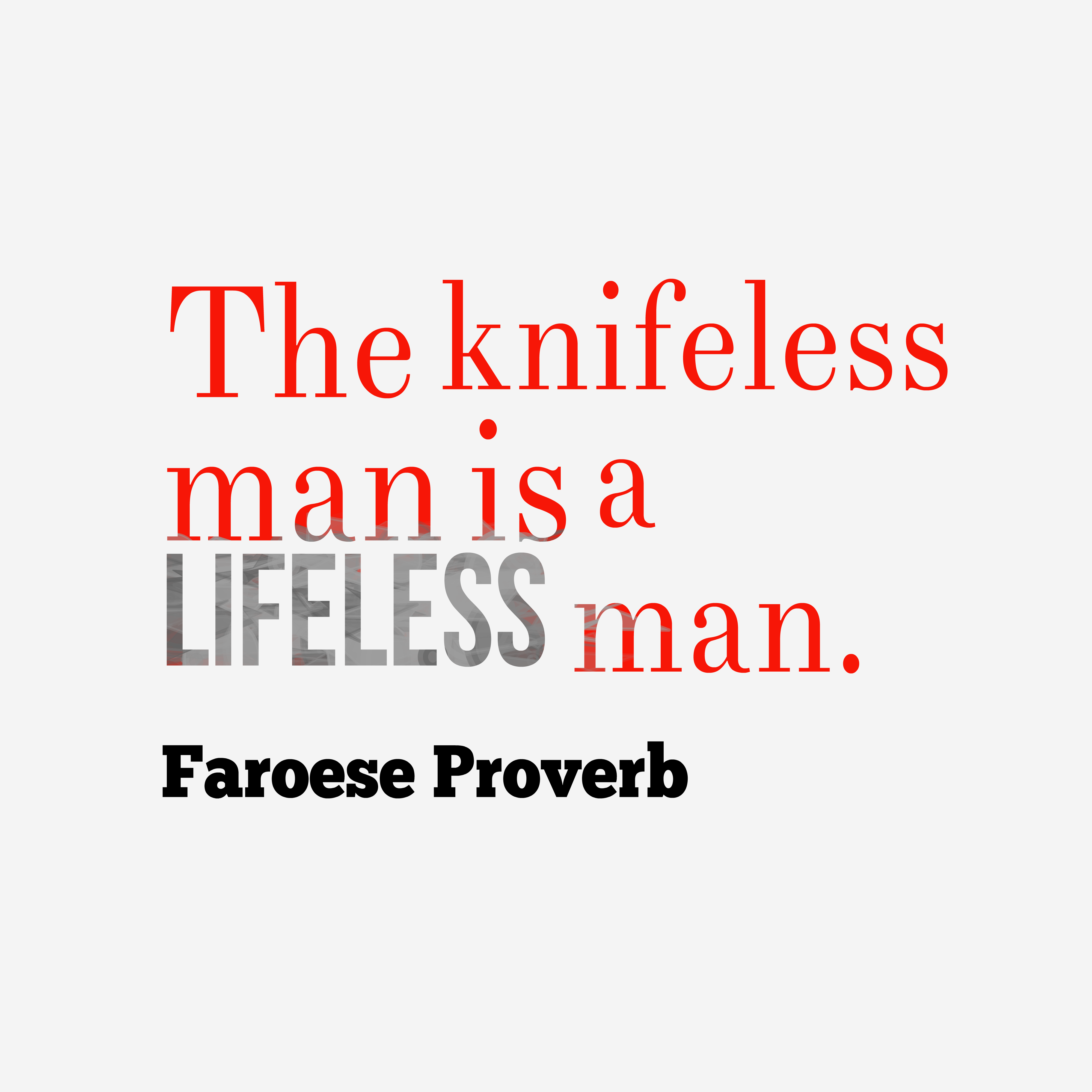 Quotes image of The knifeless man is a lifeless man.