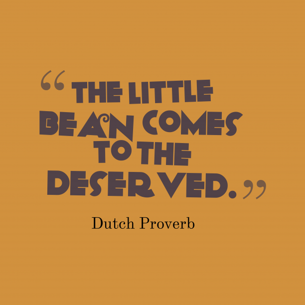 Dutch proverb about luck.