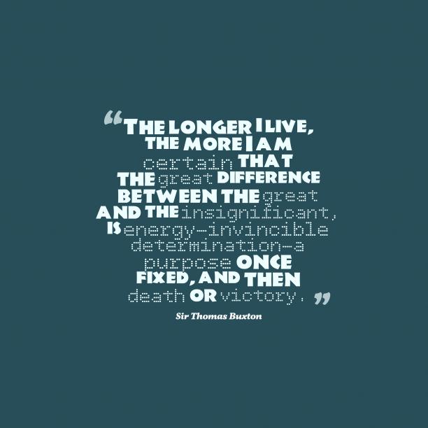 Sir Thomas Buxton quote about determination.