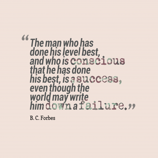 B.C. Forbes quote about best.