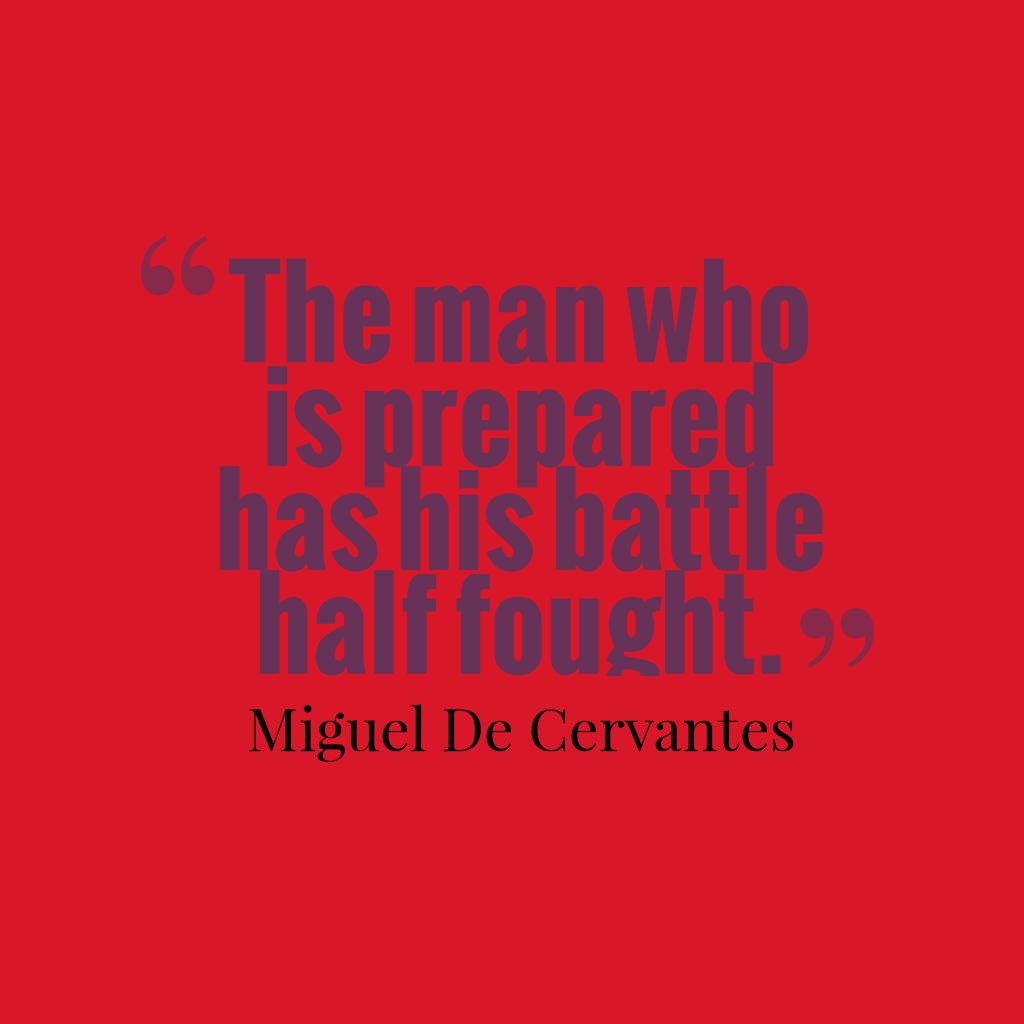 Miguel de Cervantes quote about planning.