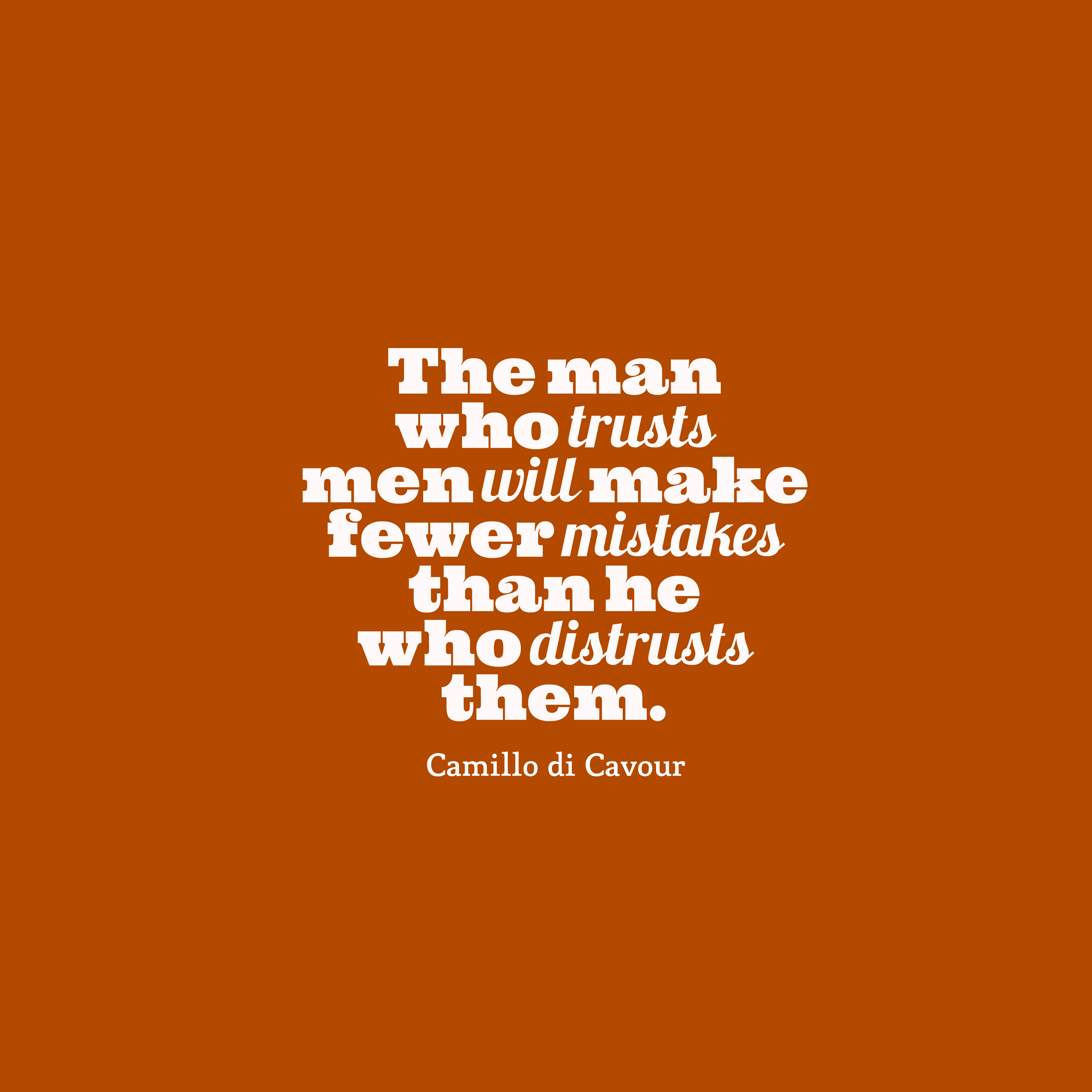 Quotes image of The man who trusts men will make fewer mistakes than he who distrusts them.