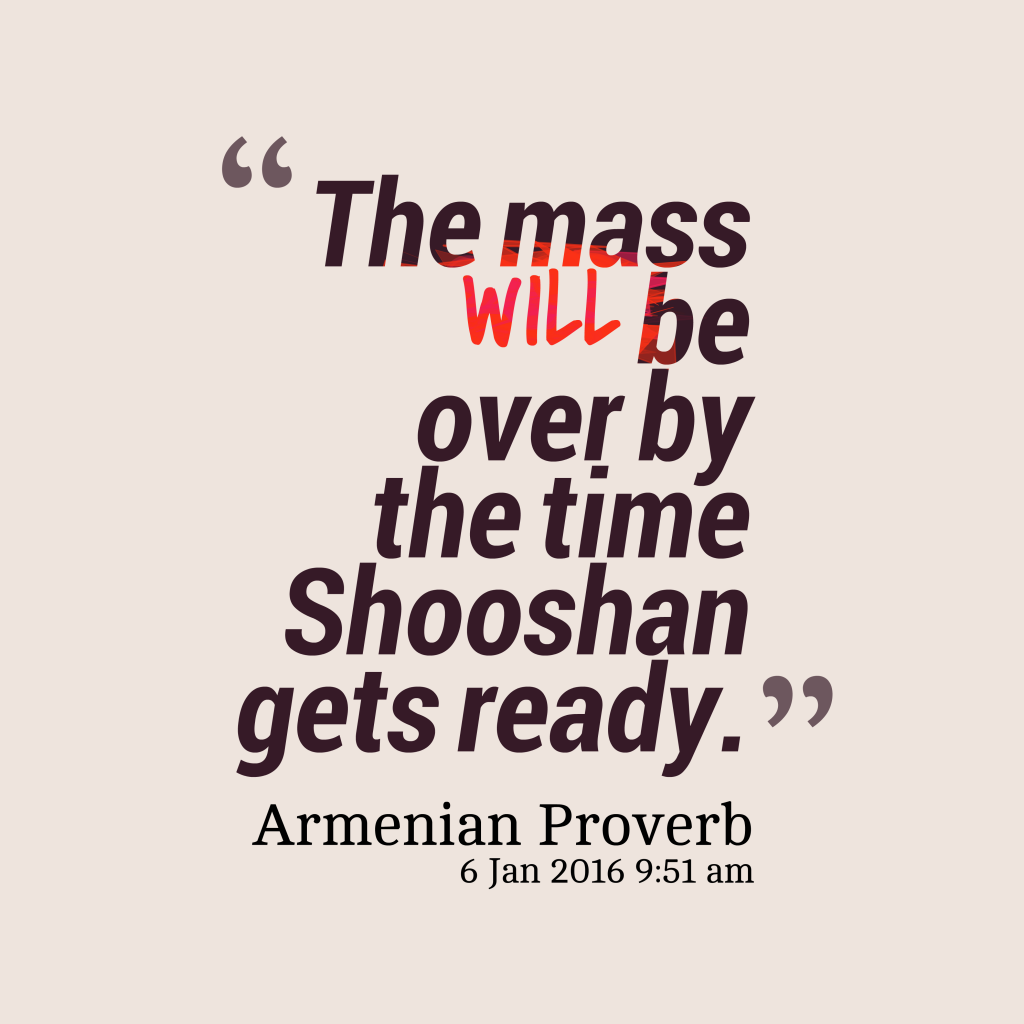 Armenian proverb about preparation.