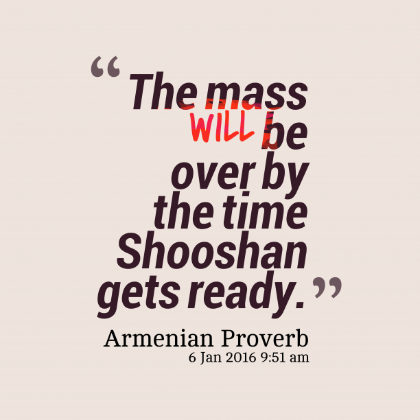 Armenian wisdom about preparation.