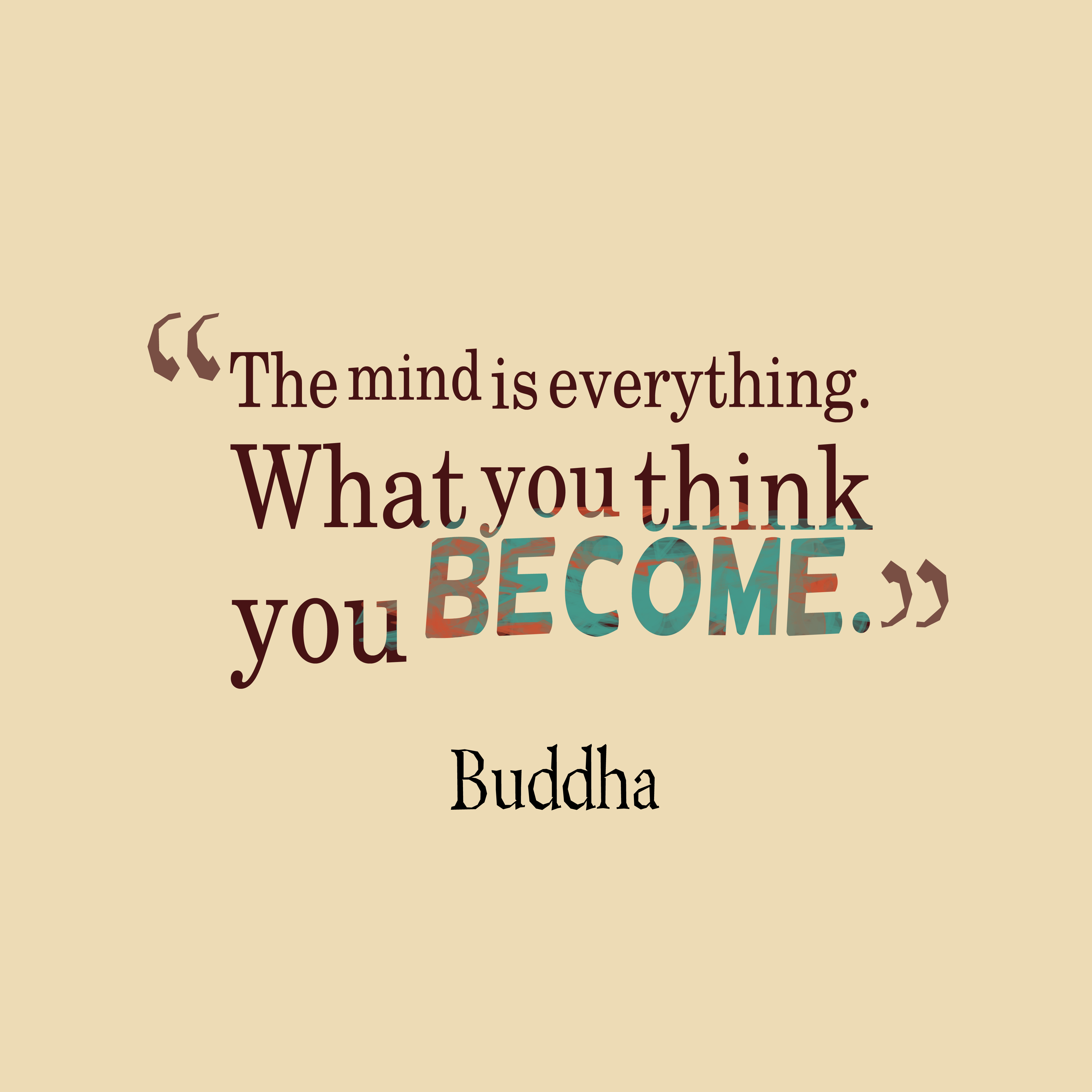 What You Think Quotes: Get High Resolution Using Text From Buddha Quote About