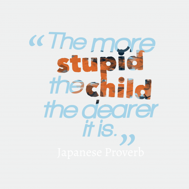 Japanese wisdom about child.
