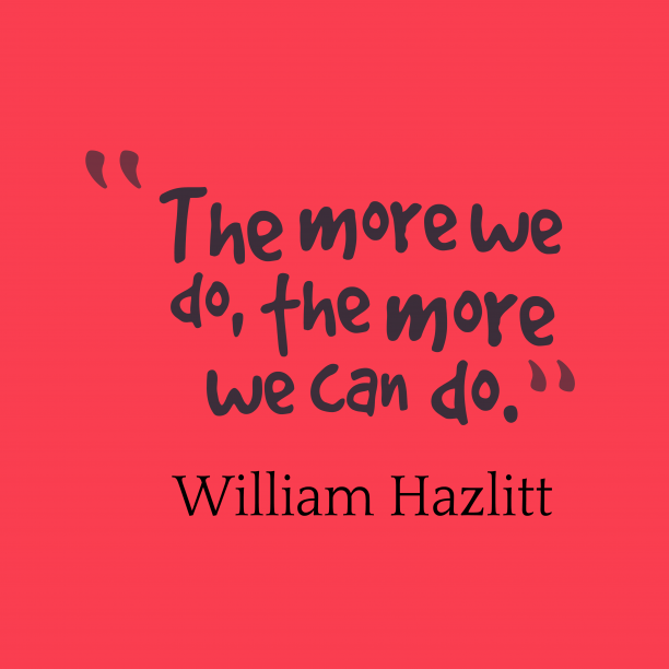 William Hazlitt quote about work.