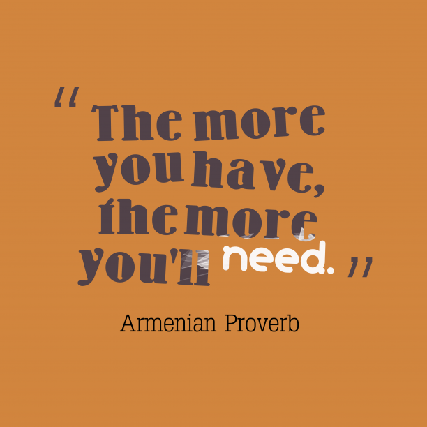 Armenian wisdom about needs.