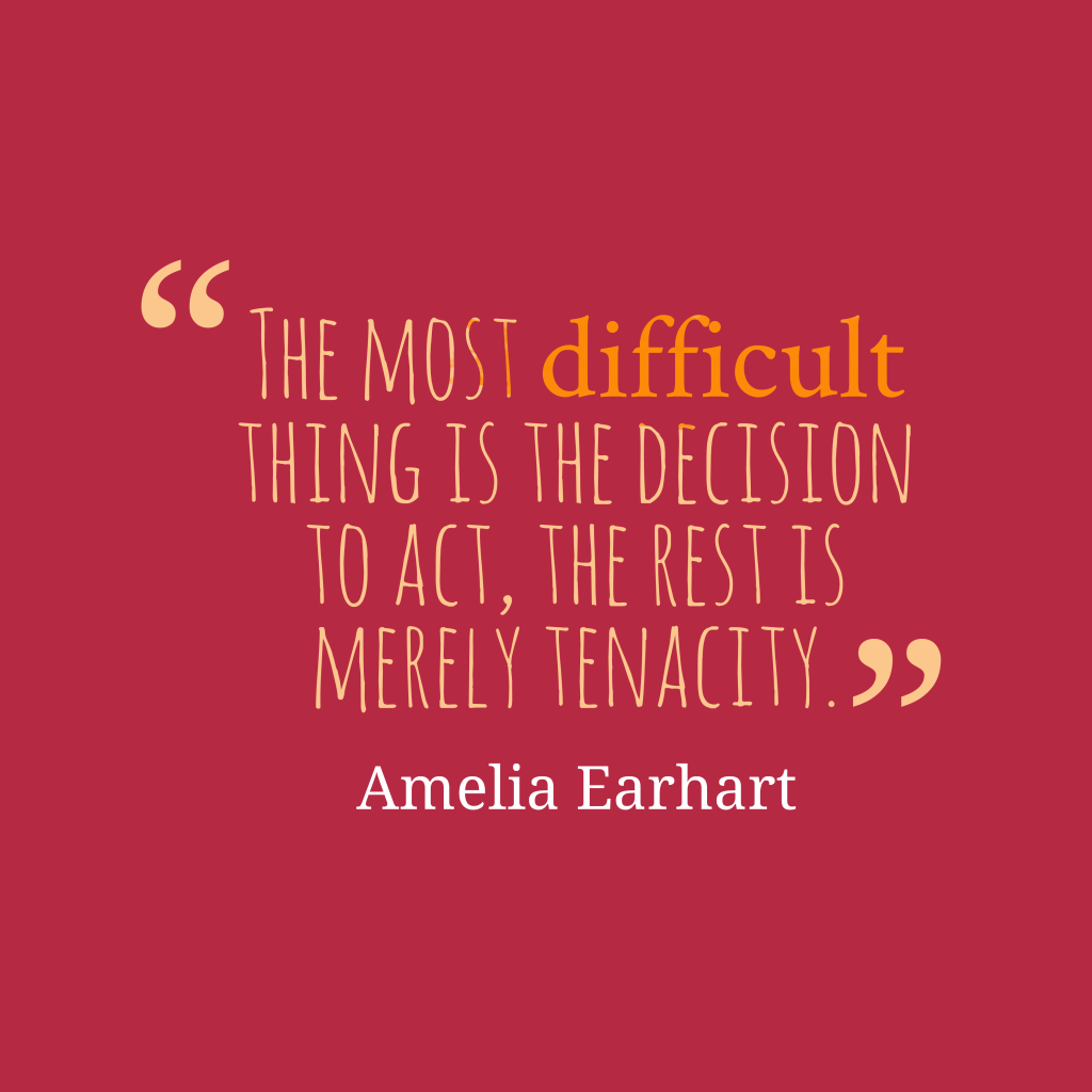 Amelia Earhart quote about decision.