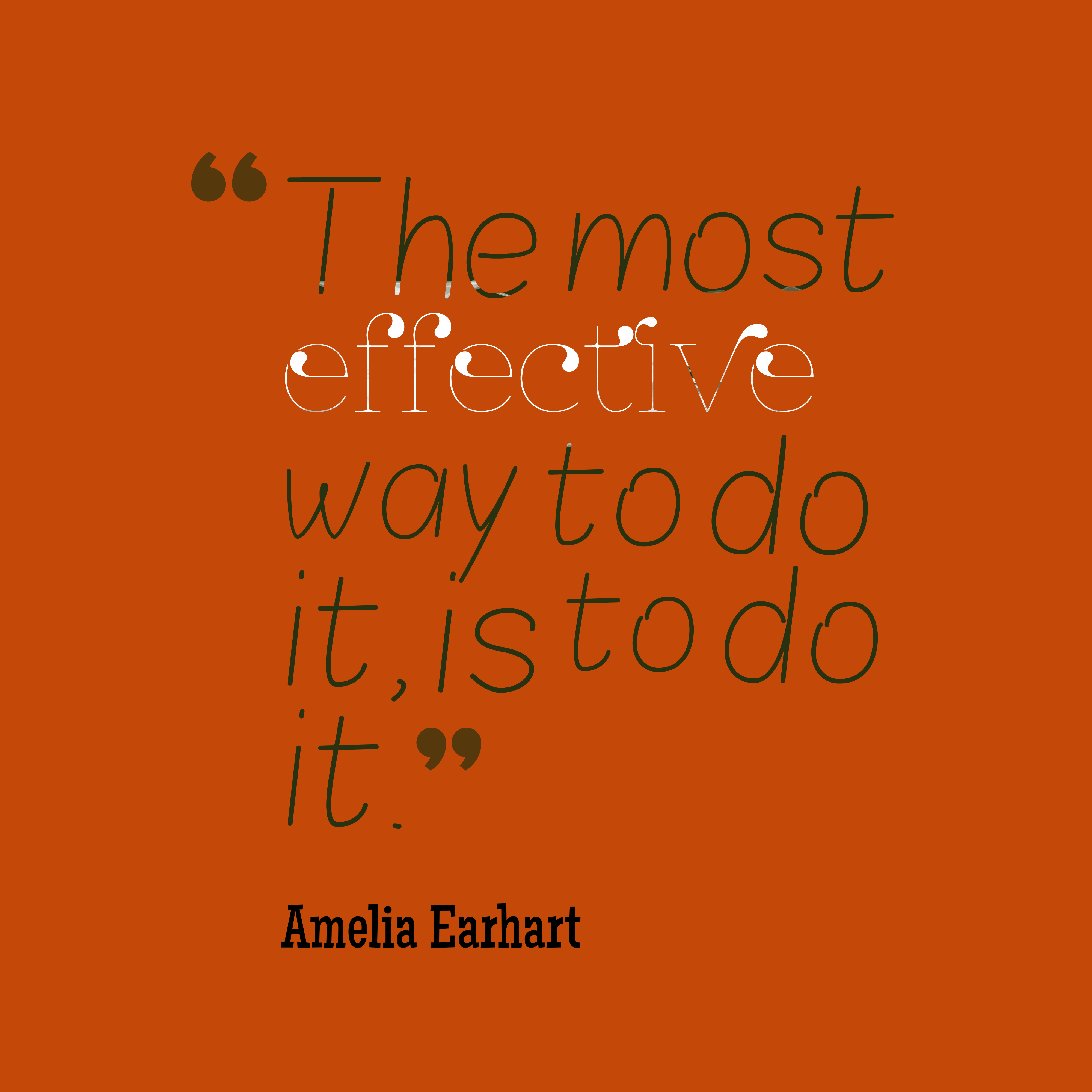Quotes image of The most effective way to do it, is to do it.