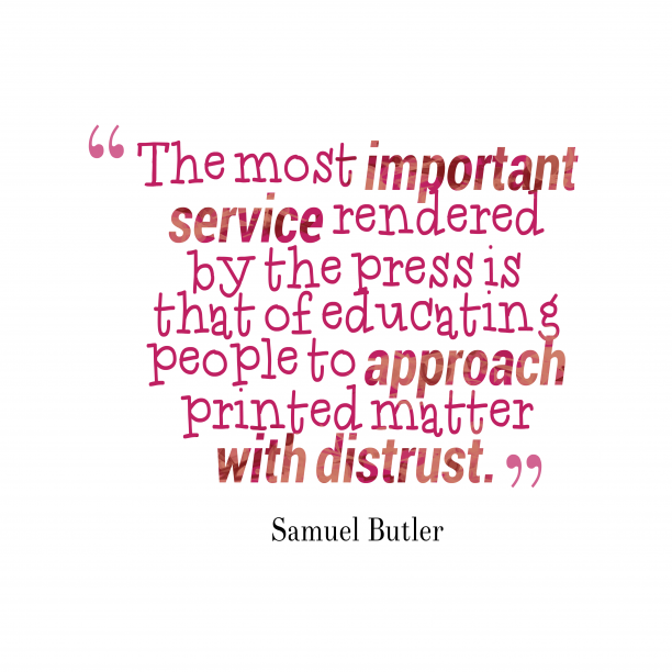 Samuel Butler 's quote about . The most important service rendered…