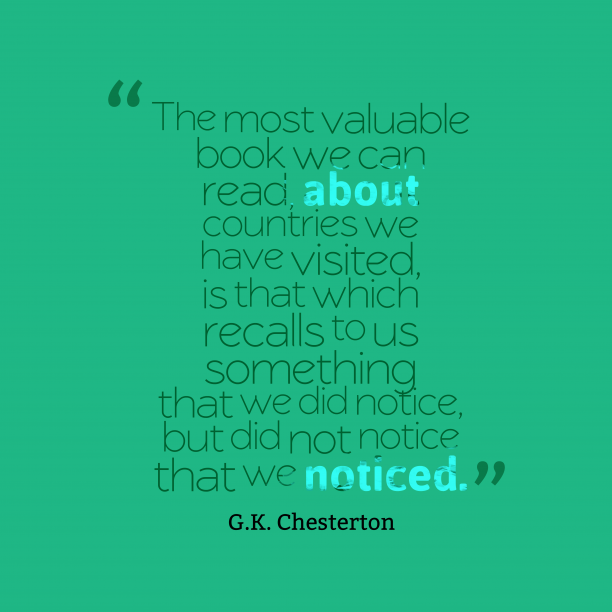 G.K. Chesterton 's quote about book. The most valuable book we…