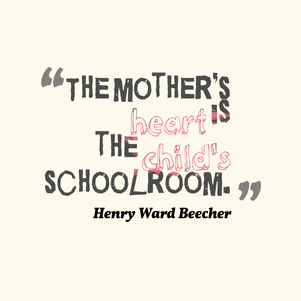 Henry Ward Beecher quotes about mom.